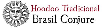 Brasil Conjure – Hoodoo Tradicional